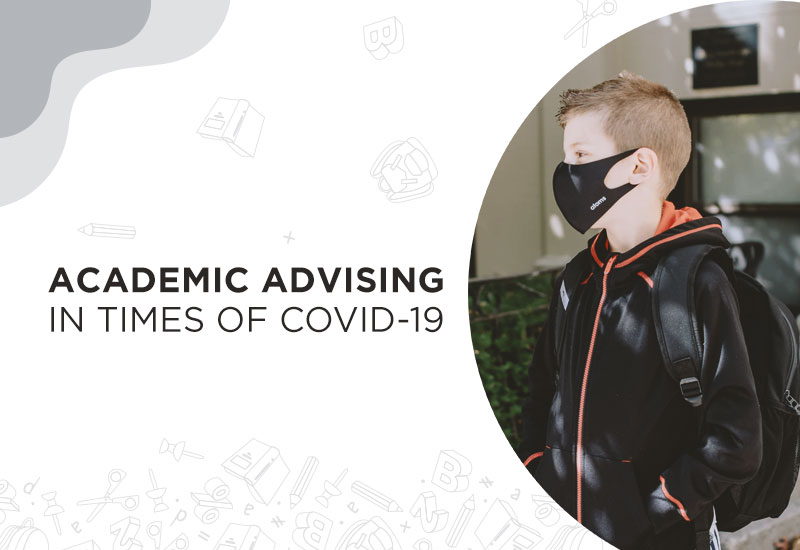 How is academic advising getting affected in times of Corona