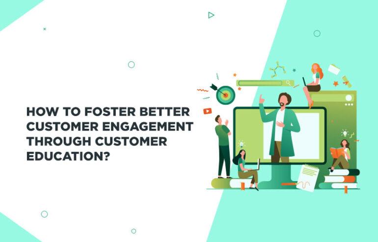 Customer education for better customer retention