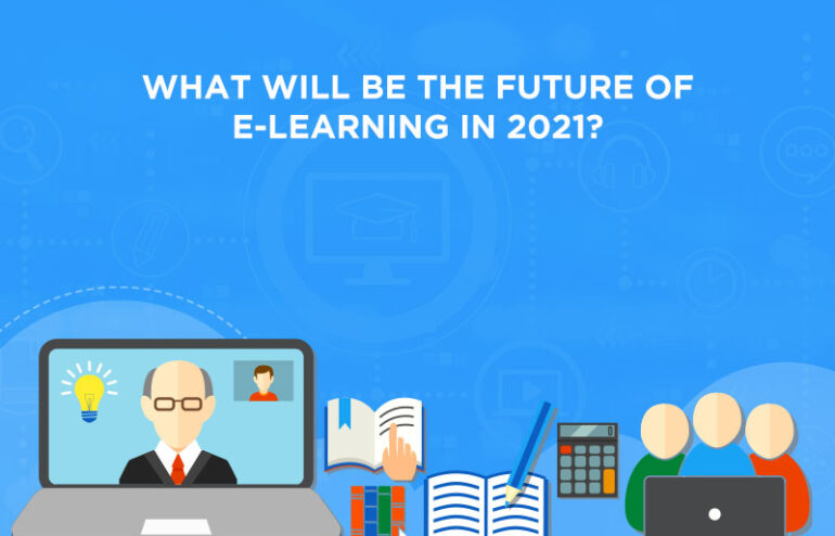 future of elearning in 2021