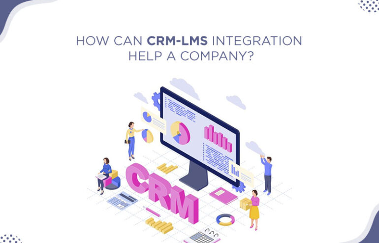 elearning companies help in CRM-LMS integration